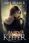 Fairy Keeper - Amy Bearce