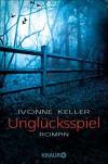 Unglücksspiel: Roman - Ivonne Keller