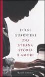 Una strana storia d'amore - Luigi Guarnieri