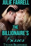 The Billionaire's Kisses - Julie Farrell
