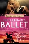 The Billionaire's Ballet - Deanna Roy