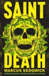 Saint Death: A Novel - Marcus Sedgwick