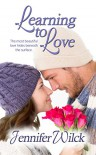 Learning to Love - Jennifer Wilck