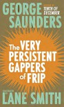 The Very Persistent Gappers of Frip - George Saunders, Lane Smith