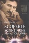 Scoperte scientifiche non autorizzate: oltre la verità ufficiale - Marco Pizzuti