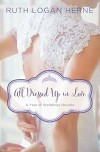 All Dressed Up in Love: A March Wedding Story (A Year of Weddings Novella Book 4) - Ruth Logan Herne
