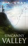 Uncanny Valley - C.A. Gray