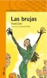 Las brujas - Quentin Blake, Roald Dahl
