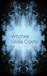 The Witches of the Glass Castle - Gabriella Lepore