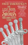 The Last Book of Swords: Shieldbreaker's Story - Fred Saberhagen