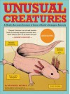 Unusual Creatures: A Mostly Accurate Account of Some of Earth's Strangest Animals - Michael Hearst, Jelmer Noordeman