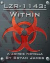 LZR-1143: Within (A Zombie Novella) - Bryan James