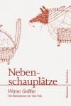 Nebenschauplätze: Mit Illustrationen - Werner Grabher