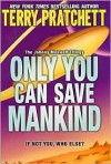 Only You Can Save Mankind (Johnny Maxwell Trilogy #1) -