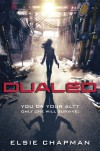 Dualed (Dualed, #1) - Elsie Chapman