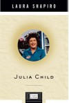 Julia Child (Penguin Lives Biographies) - Laura Shapiro