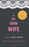I Am My Own Wife - Doug Wright