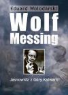 Wolf Messing. Jasnowidz z Góry Kalwarii - Eduard Wołodarski