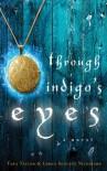 Through Indigo's Eyes - Tara Taylor, Lorna Nicholson, Lorna Schultz Nicholson