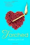 Torched - Andrea Colt