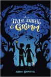 A Tale Dark and Grimm -