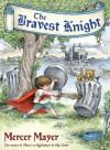 The Bravest Knight - Mercer Mayer