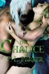The Chalice - P.L. Parker