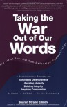 Taking the War Out of Our Words: The Art of Powerful Non-Defensive Communication - Sharon Strand Ellison