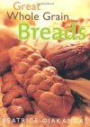 Great Whole Grain Breads - Beatrice Ojakangas