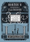 Horten's Incredible Illusions: Magic, Mystery & Another Very Strange Adventure - Lissa Evans
