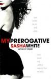 My Prerogative - Sasha White