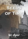 Seeds of Time - K.C. Dyer