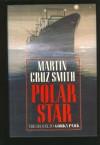 Polar Star  - Martin Cruz Smith