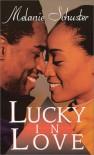 Lucky In Love - Melanie Schuster