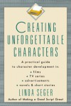 Creating Unforgettable Characters - Linda Seger