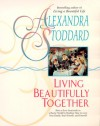 Living Beautifully Together - Alexandra Stoddard