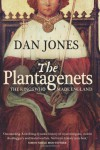 Plantagenets: The Warrior Kings Who Invented England - Dan Jones