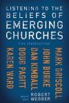 Listening to the Beliefs of Emerging Churches - Robert Webber, John A. Burke, Mark Driscoll