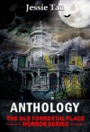 The Old Forrestal Place (An Anthology of Short Horror Stories) - Jesse Tan