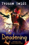 The Deadening  Book Three of the Sisters of Spirits Trilogy - Yvonne Heidt