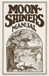 Moonshiners Manual - Michael Barleycorn