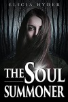The Soul Summoner (The Soul Summoner Saga Book 1) - Elicia Hyder