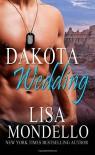 Dakota Wedding (Dakota Hearts) (Volume 6) - Lisa Mondello