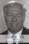 Trust Me: A Memoir - George Kennedy