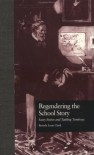 Regendering the School Story: Sassy Sissies and Tattling Tomboys - Beverly Lyon Clark
