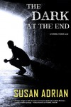 The Dark at the End: A Tunnel Vision Novel (Volume 2) - Susan Adrian