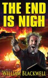 The End Is Nigh. 2nd Edition - William Blackwell
