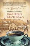 Dwa brzegi ponad tęczą - Ewa Pisula-Dąbrowska