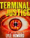 Terminal Justice - Lyle Howard