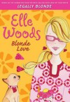Elle Woods: Blonde Love - Amanda Brown